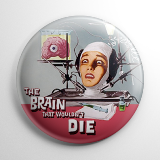 The Brain That Wouldn't Die (B) Button