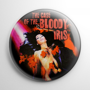 Case of the Bloody Iris Button