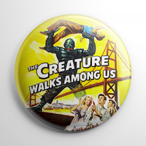 Creature Walks Among Us Button