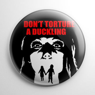 Don't Torture a Duckling Button