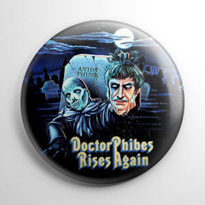 Dr. Phibes Rises Again (A) Button