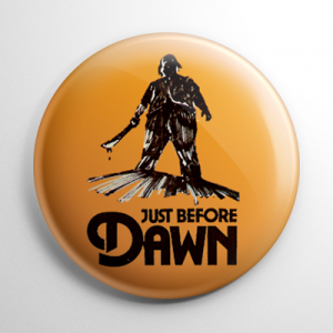 Just Before Dawn Button