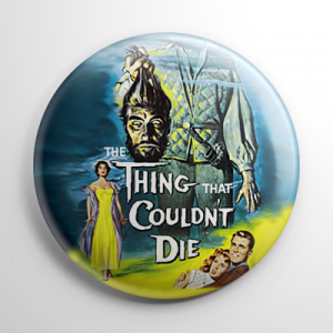 Thing that Couldn't Die Button