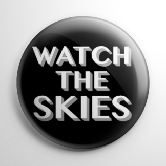 Watch The Skies Button