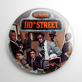 Across 110th Street Button