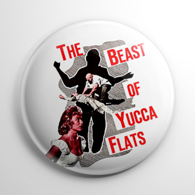 Beast of Yucca Flats Button