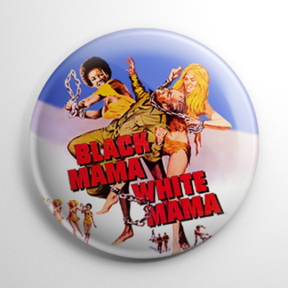 Black Mama White Mama Button