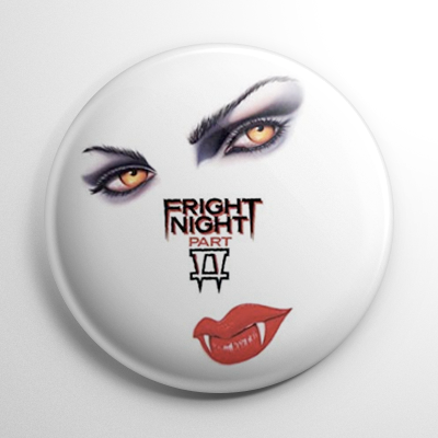 Fright Night 2 (B) Button