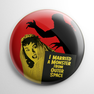 I Married a Monster from Outer Space Button
