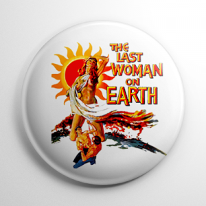 Last Woman on Earth Button