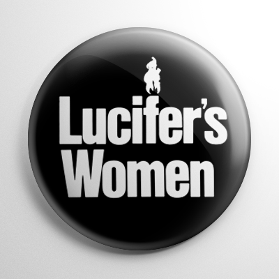 Lucifer's Women Button