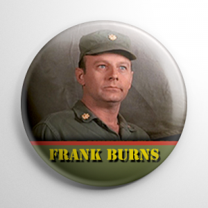 MASH 4077 Frank Burns Button