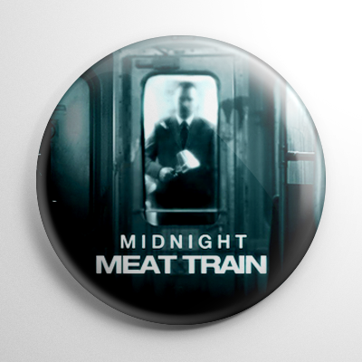 Midnight Meat Train Button