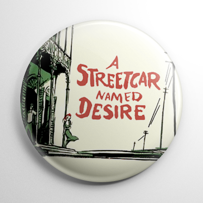 A Streetcar Named Desire Button