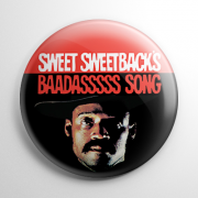 Sweet Sweetback's Baadasssss Song Button