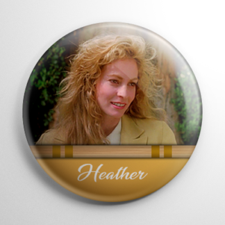 Heathers - Heather McNamara Button