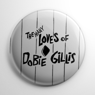 TV Show - Many Loves of Dobie Gillis Button