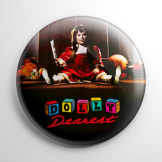 Horror - Dolly Dearest Button