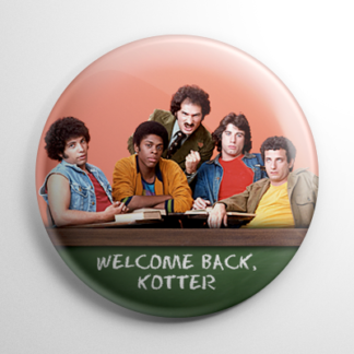 TV Show - Welcome Back, Kotter Button
