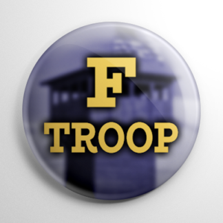TV Shows - F Troop Button