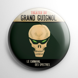 Horror - Grand Guignol: Le Carnaval Des Spectres Button