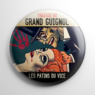Horror - Grand Guignol: Les Patins Du Vice Button