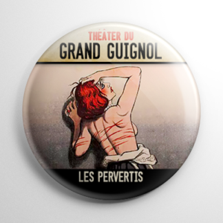 Horror - Grand Guignol: Les Pervertis Button