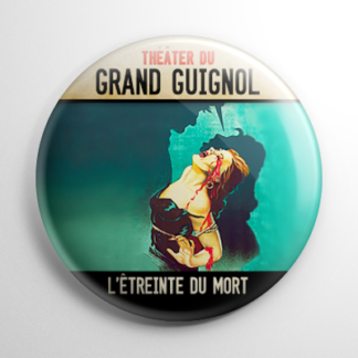 Horror - Grand Guignol: L'Etreinte Du Mort Button