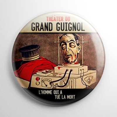 Horror - Grand Guignol: L'Homme Qui A Tue La Mort Button