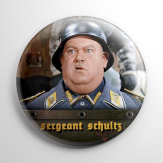 TV Shows - Hogan's Heroes: Sergeant Schultz Button