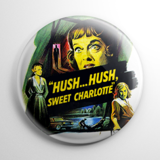 Horror - Hush...Hush, Sweet Charlotte Button