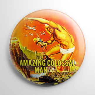 Science Fiction - Amazing Colossal Man Button