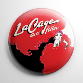 Broadway - La Cage Aux Folles Button
