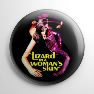 Horror - Lizard In A Woman's Skin Button