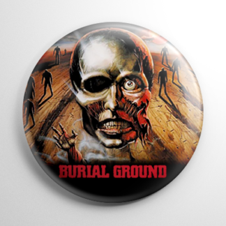 Grindhouse - Burial Ground Button