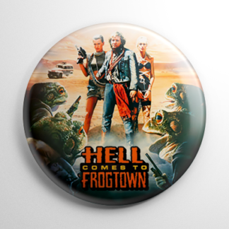 Horror - Hell Comes to Frogtown Button