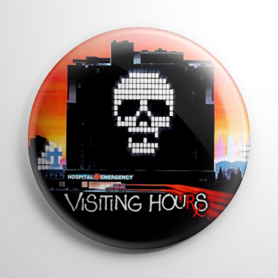 Horror - Visiting Hours Button