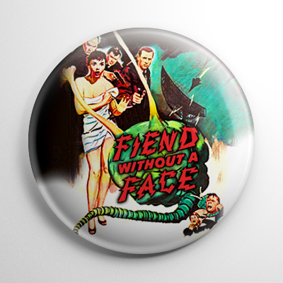 Horror - Fiend Without a Face Button